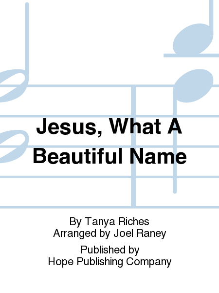 Jesus, What A Beautiful Name