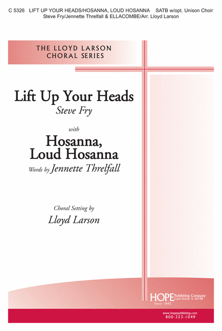 Lift Up Your Heads With Hosanna, Loud Hosanna