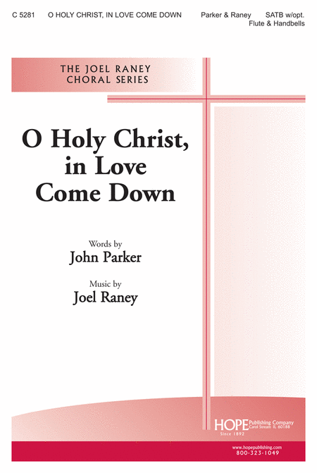 O Holy Christ, in Love Come Down