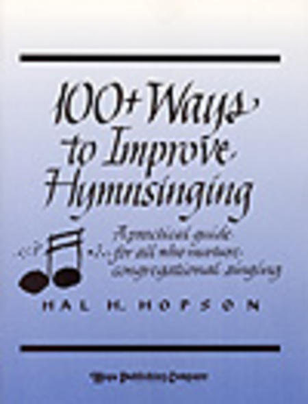 One Hundred Plus Ways To Improve Hymnsinging
