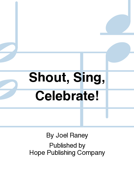 Shout, Sing, Celebrate!