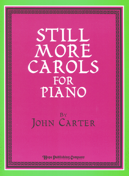 Still More Carols for Piano