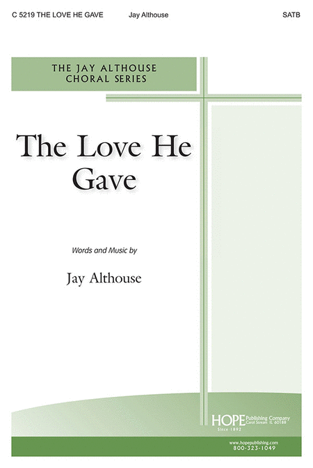 The Love He Gave