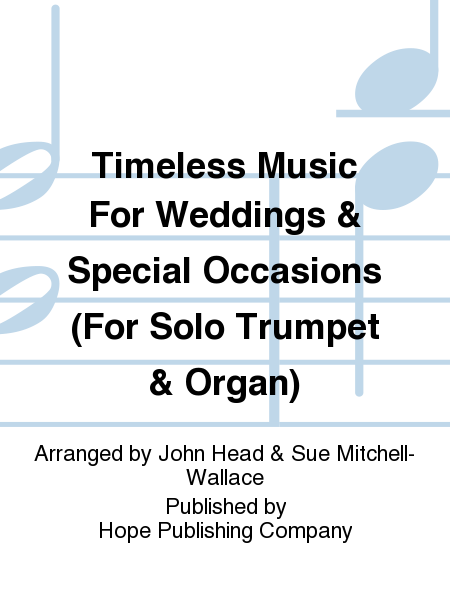 Timeless Music For Weddings & Special Occasions (For Solo Trumpet & Organ)