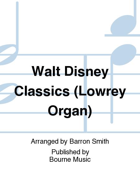 Walt Disney Classics (Lowrey Organ)