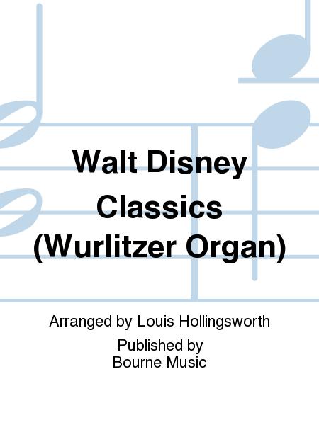 Walt Disney Classics (Wurlitzer Organ)