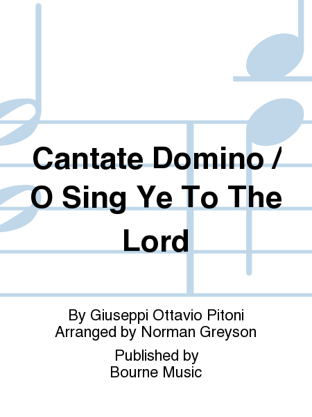 Cantate Domino / O Sing Ye To The Lord