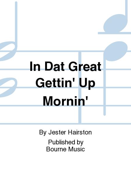 In Dat Great Gettin' Up Mornin'