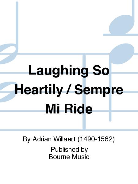 Laughing So Heartily / Sempre Mi Ride