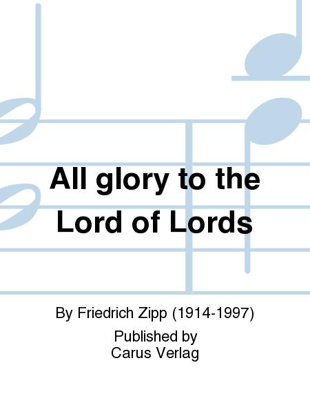 The highest good be praise and glory (Sei Lob und Ehr dem hochsten Gut)