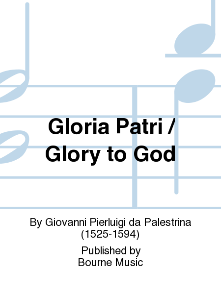 Gloria Patri / Glory to God