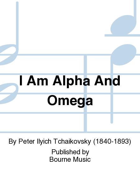 I Am Alpha And Omega
