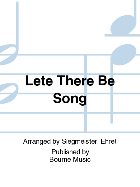Lete There Be Song