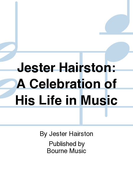 Jester Hairston: A Celebration of His Life in Music