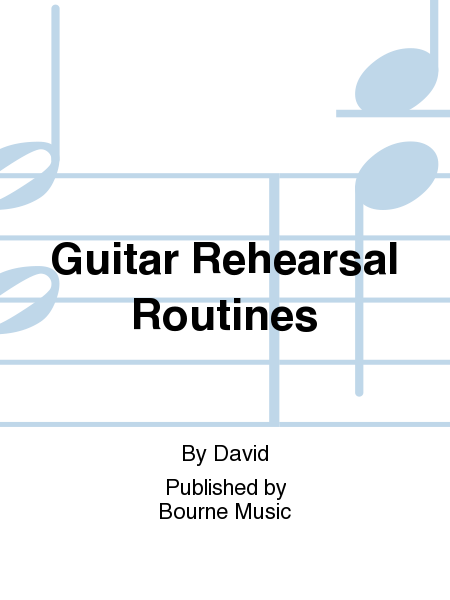 Guitar Rehearsal Routines
