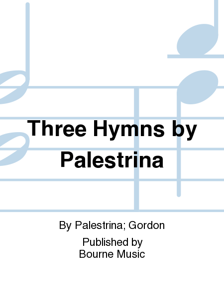 Three Hymns by Palestrina