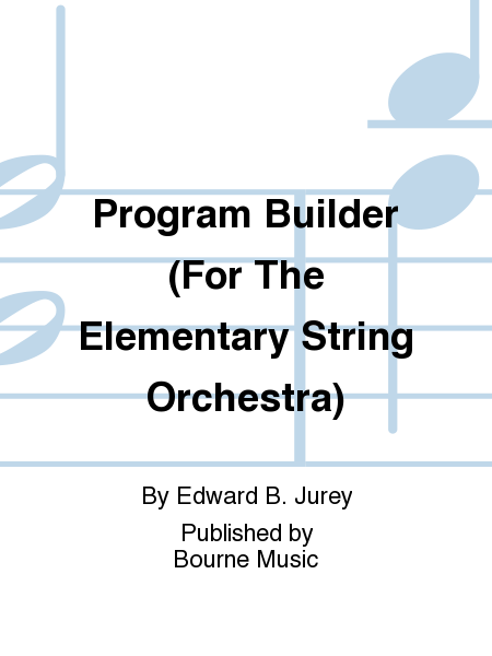 Program Builder (For The Elementary String Orchestra)
