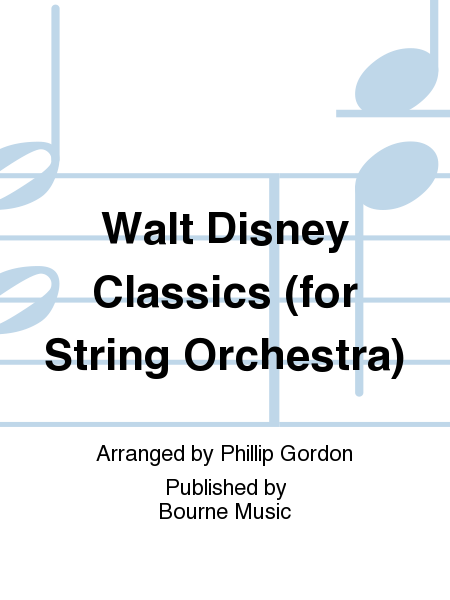 Walt Disney Classics (for String Orchestra)