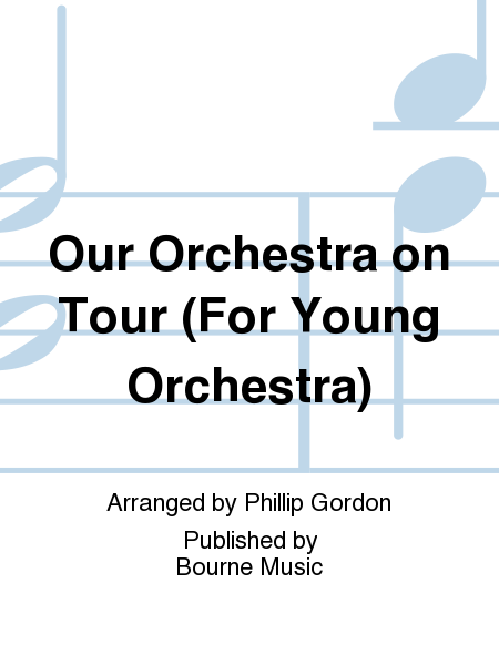Our Orchestra on Tour (For Young Orchestra)