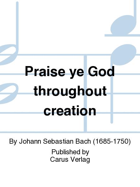 Praise ye God throughout creation (Jauchzet Gott in allen Landen)