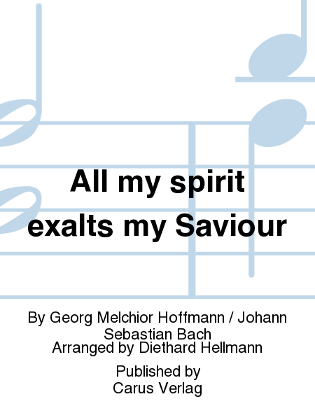 All my spirit exalts my Saviour