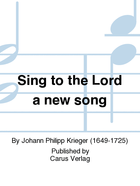 Sing to the Lord a new song (Singet dem Herrn ein neues Lied)
