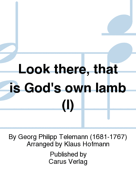 Look there, that is God's own lamb (I)