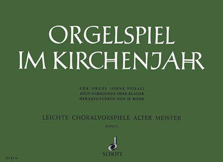 Orgelspiel im Kirchenjahr 1 - Band 1