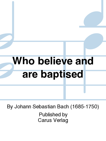 Who believe and are baptised