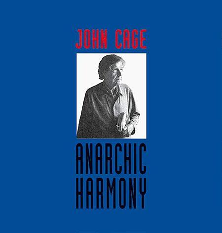 John Cage - Anarchic Harmony