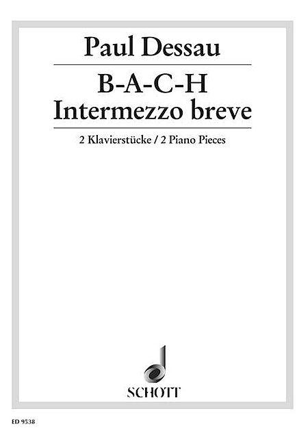 B-A-C-H & Intermezzo Breve