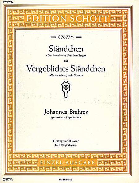Standchen / Vergebliches Standchen, Op. 106/1 u. 84/4