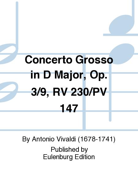 Concerto Grosso in D Major, Op. 3/9, RV 230/PV 147
