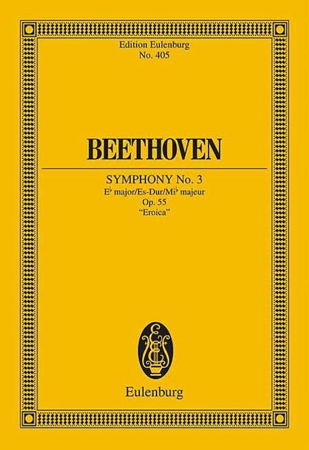 Symphony No. 3 in E-flat Major, Op. 55 Eroica
