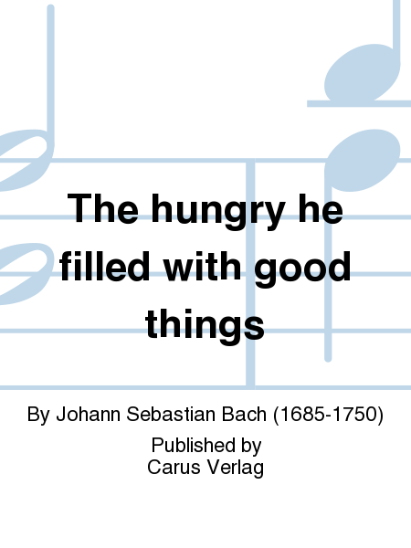The hungry he filled with good things