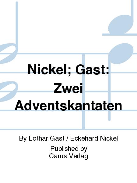 Nickel; Gast: Zwei Adventskantaten