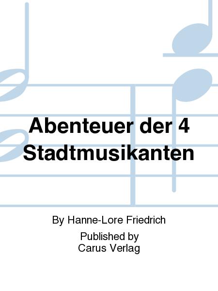 Abenteuer der 4 Stadtmusikanten