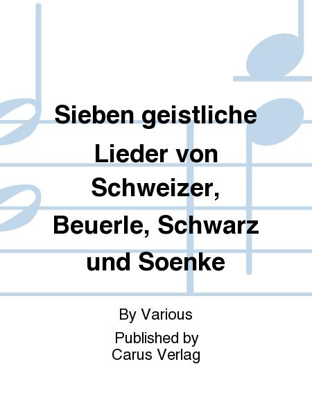 Sieben geistliche Lieder von Schweizer, Beuerle, Schwarz und Soenke