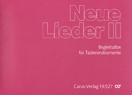 Neue Lieder II: Orgel-Begleitsatze