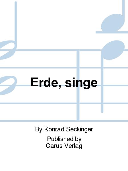 Erde, singe