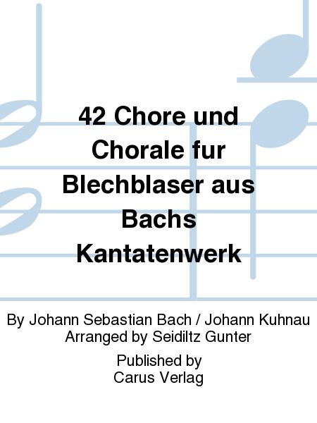 42 Chore und Chorale fur Blechblaser aus Bachs Kantatenwerk
