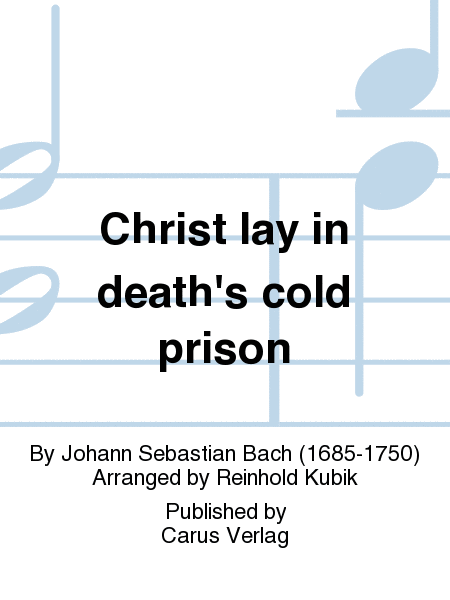 Christ lay in death's cold prison