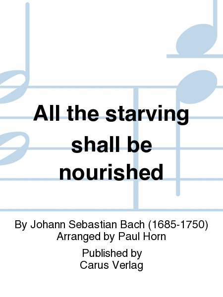 All the starving shall be nourished (Die Elenden sollen essen)