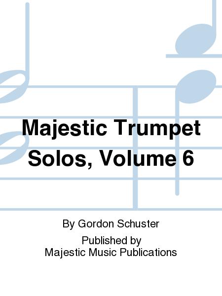 Majestic Trumpet Solos, Volume 6