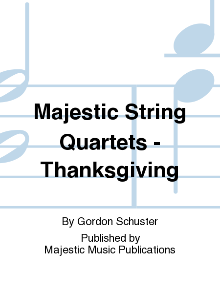 Majestic String Quartets - Thanksgiving
