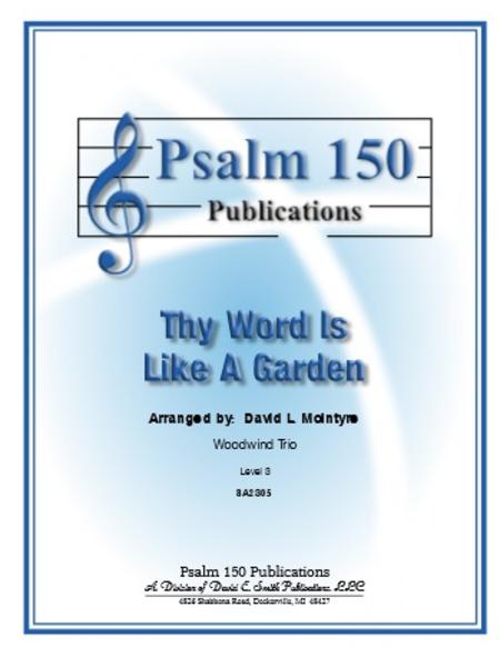 Thy Word Is Like A Garden