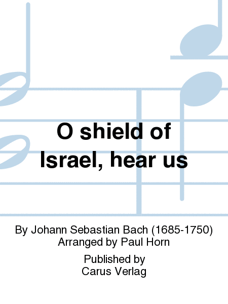 O shield of Israel, hear us (Du Hirte Israel, hore)