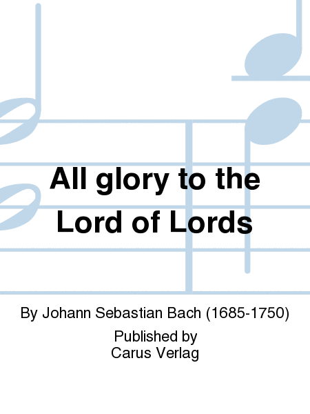 All glory to the Lord of Lords