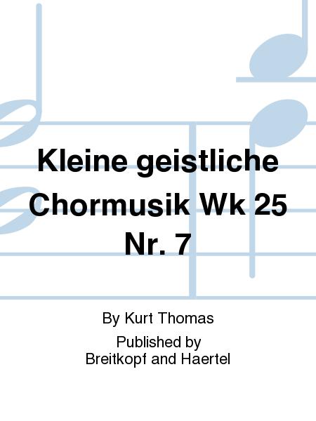 Kleine geistliche Chormusik Wk 25 Nr. 7