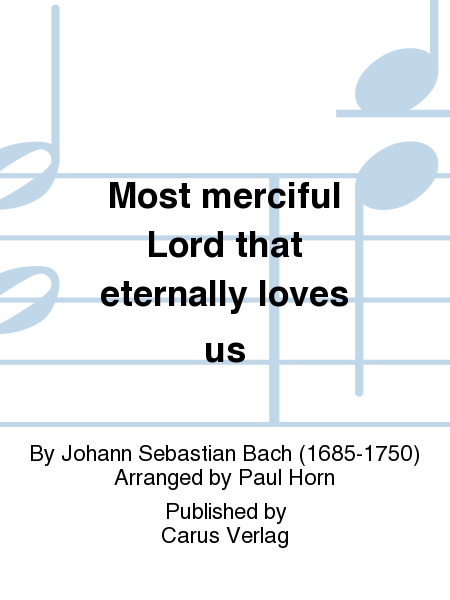 Most merciful Lord that eternally loves us